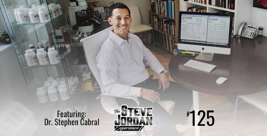 Take Control Of Your Health & Body with Dr. Stephen Cabral